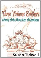 Three Virtuous Brothers: A Story of the Three Acts of Goodness